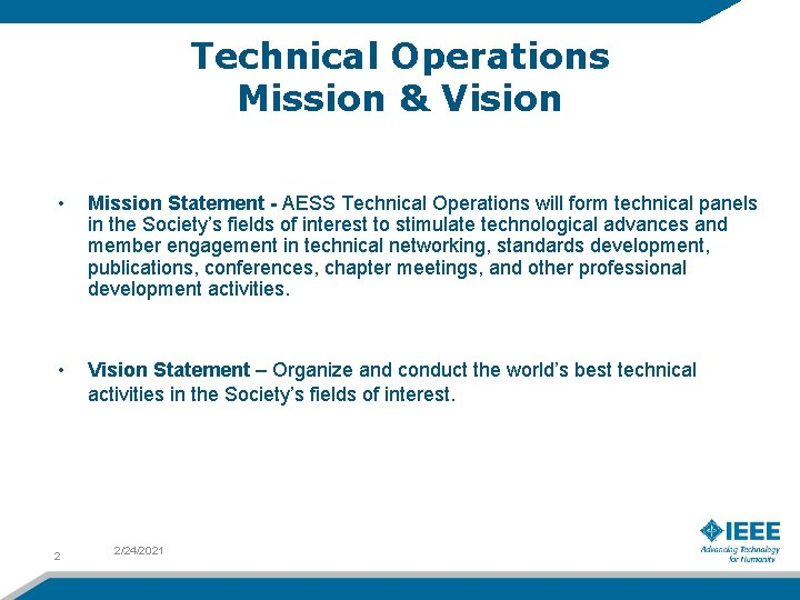 Technical Operations Mission & Vision • Mission Statement - AESS Technical Operations will form