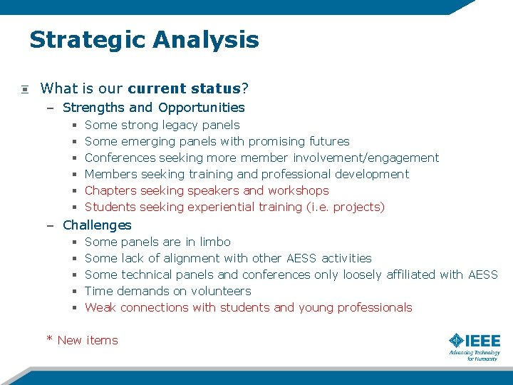 Strategic Analysis What is our current status? – Strengths and Opportunities § § §
