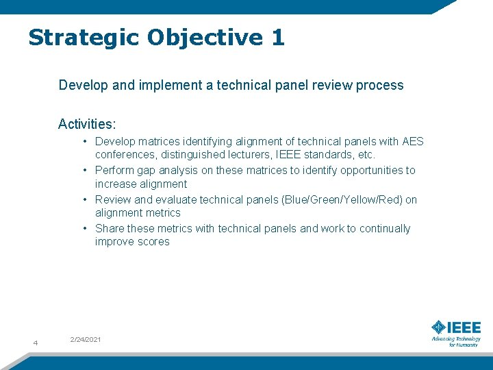 Strategic Objective 1 Develop and implement a technical panel review process Activities: • Develop