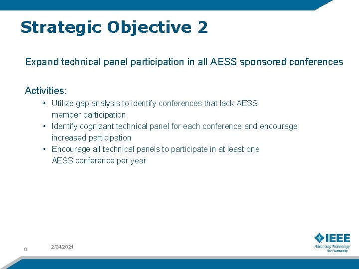 Strategic Objective 2 Expand technical panel participation in all AESS sponsored conferences Activities: •