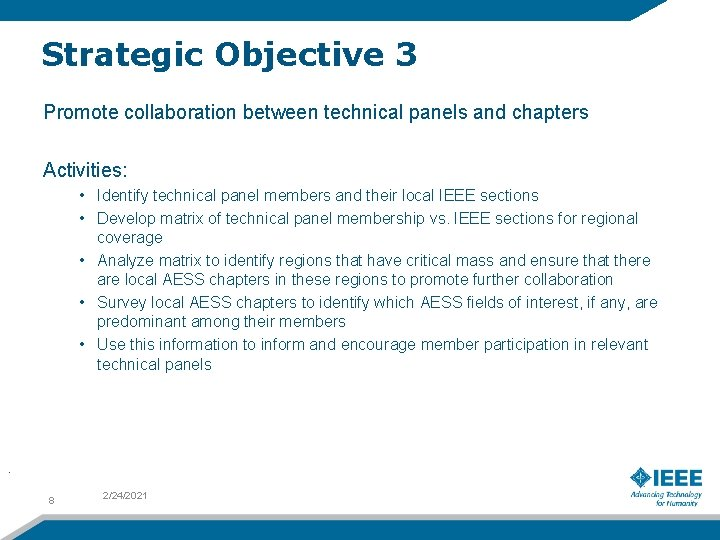 Strategic Objective 3 Promote collaboration between technical panels and chapters Activities: • Identify technical