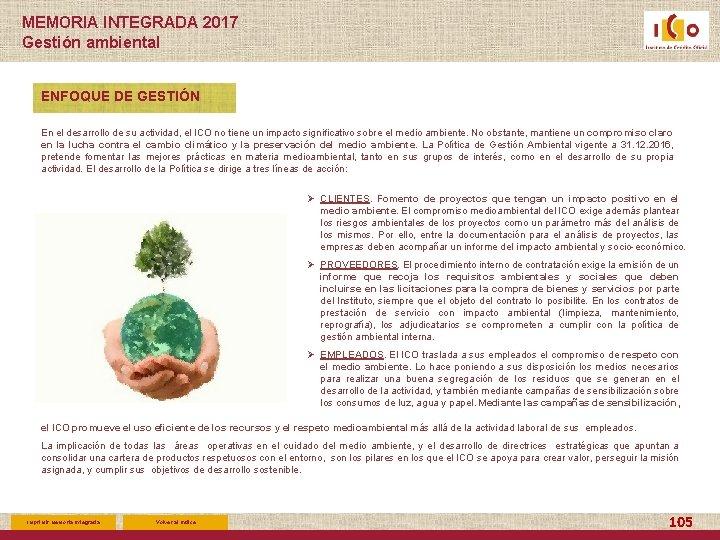 MEMORIA INTEGRADA 2017 Gestión ambiental ENFOQUE DE GESTIÓN En el desarrollo de su actividad,