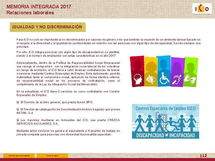 MEMORIA INTEGRADA 2017 Relaciones laborales IGUALDAD Y NO DISCRIMINACIÓN Para ICO no solo es