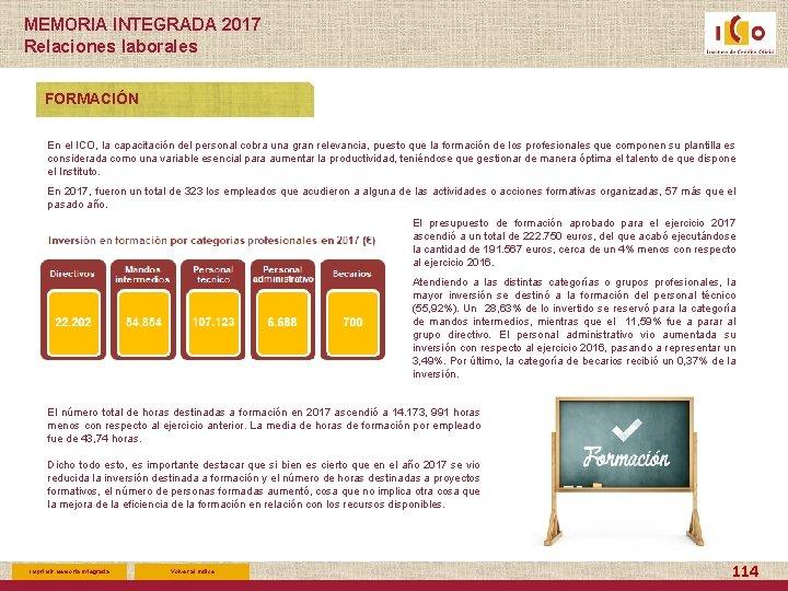MEMORIA INTEGRADA 2017 Relaciones laborales FORMACIÓN En el ICO, la capacitación del personal cobra