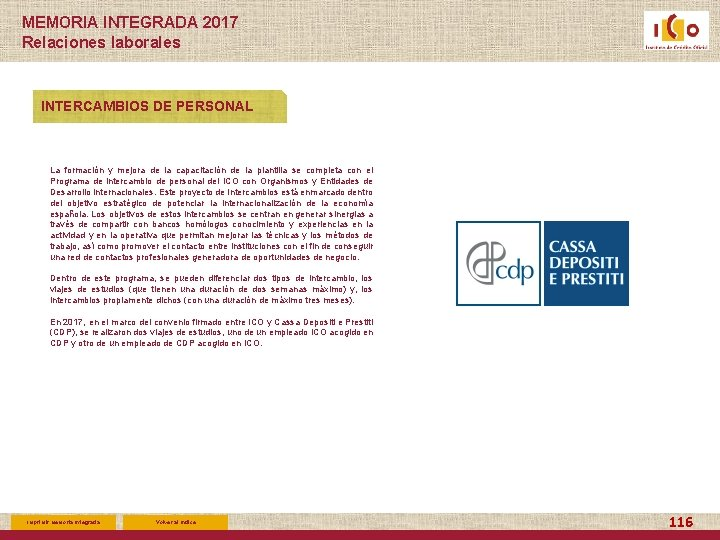 MEMORIA INTEGRADA 2017 Relaciones laborales INTERCAMBIOS DE PERSONAL La formación y mejora de la