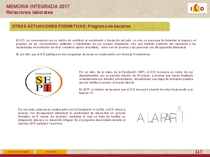 MEMORIA INTEGRADA 2017 Relaciones laborales OTRAS ACTUACIONES FORMATIVAS: Programa de becarios El ICO, en