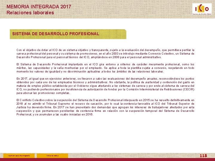 MEMORIA INTEGRADA 2017 Relaciones laborales SISTEMA DE DESARROLLO PROFESIONAL Con el objetivo de dotar