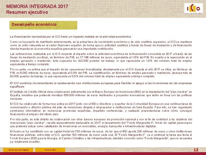 MEMORIA INTEGRADA 2017 Resumen ejecutivo Desempeño económico La financiación concedida por el ICO tiene