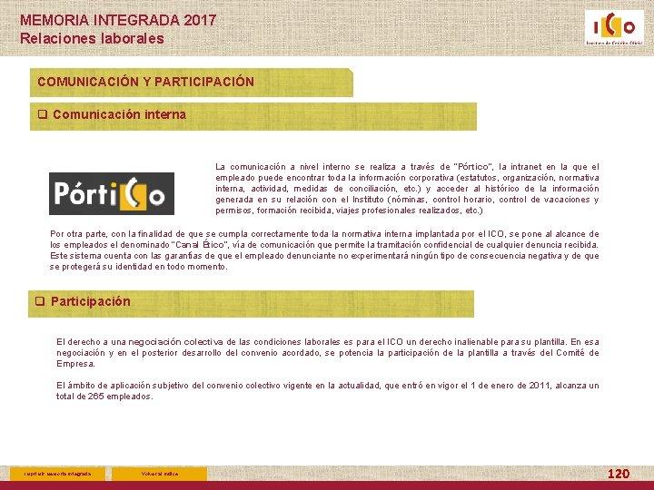 MEMORIA INTEGRADA 2017 Relaciones laborales COMUNICACIÓN Y PARTICIPACIÓN q Comunicación interna La comunicación a
