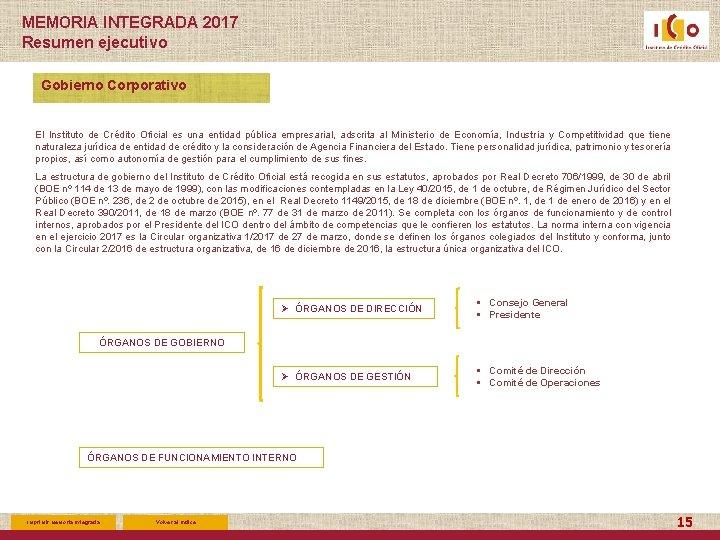 MEMORIA INTEGRADA 2017 Resumen ejecutivo Gobierno Corporativo El Instituto de Crédito Oficial es una