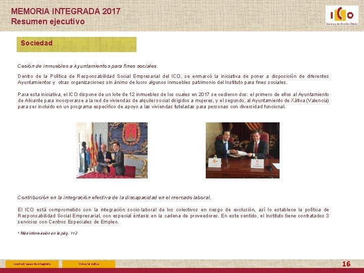 MEMORIA INTEGRADA 2017 Resumen ejecutivo Sociedad Cesión de inmuebles a Ayuntamientos para fines sociales.