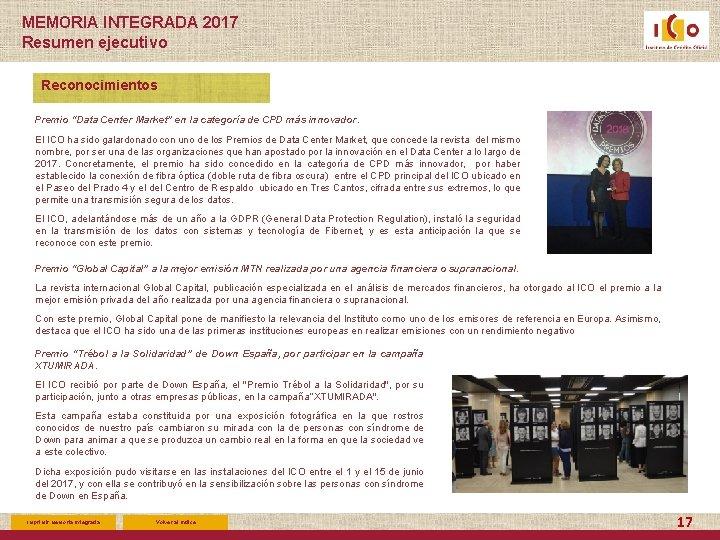 """MEMORIA INTEGRADA 2017 Resumen ejecutivo Reconocimientos Premio """"Data Center Market"""" en la categoría de"""