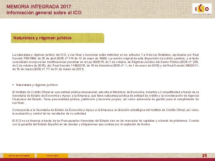 MEMORIA INTEGRADA 2017 Información general sobre el ICO Naturaleza y régimen jurídico La naturaleza