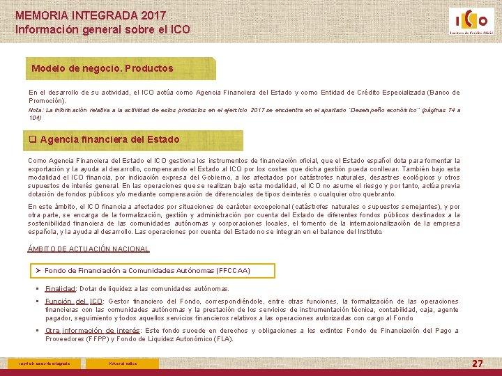 MEMORIA INTEGRADA 2017 Información general sobre el ICO Modelo de negocio. Productos En el