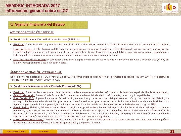 MEMORIA INTEGRADA 2017 Información general sobre el ICO q Agencia financiera del Estado ÁMBITO