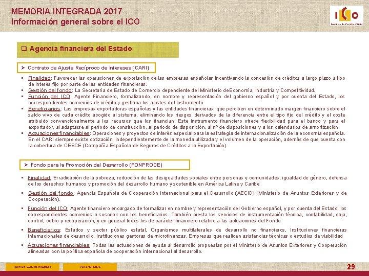 MEMORIA INTEGRADA 2017 Información general sobre el ICO q Agencia financiera del Estado Ø