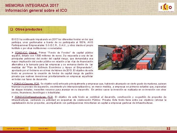MEMORIA INTEGRADA 2017 Información general sobre el ICO q Otros productos El ICO ha