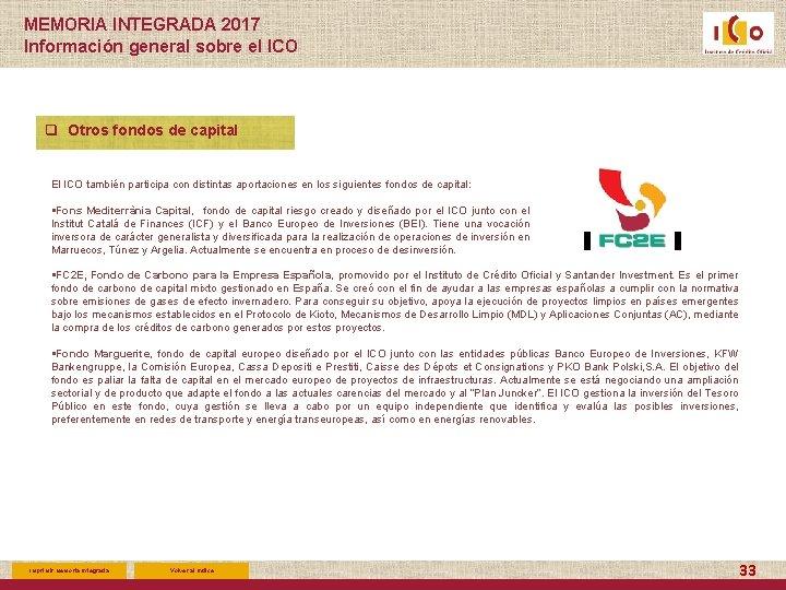 MEMORIA INTEGRADA 2017 Información general sobre el ICO q Otros fondos de capital El