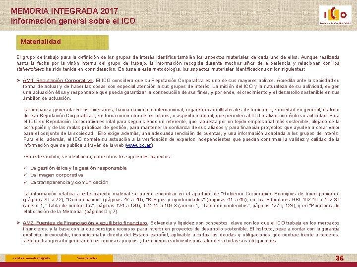 MEMORIA INTEGRADA 2017 Información general sobre el ICO Materialidad El grupo de trabajo para