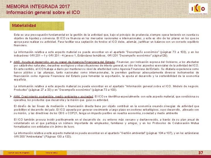 MEMORIA INTEGRADA 2017 Información general sobre el ICO Materialidad Esta es una preocupación fundamental