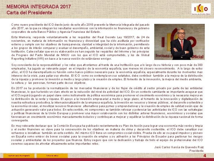 MEMORIA INTEGRADA 2017 Carta del Presidente Como nuevo presidente del ICO desde junio de