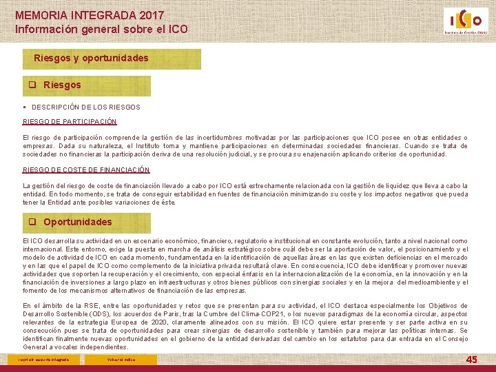 MEMORIA INTEGRADA 2017 Información general sobre el ICO Riesgos y oportunidades q Riesgos §