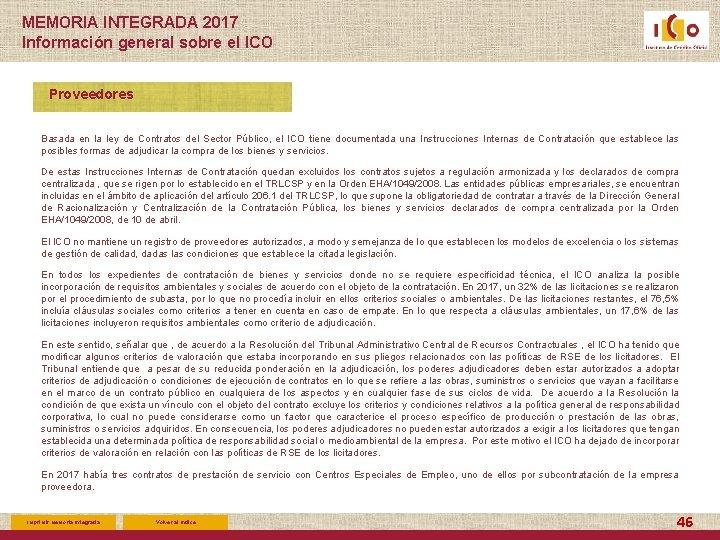 MEMORIA INTEGRADA 2017 Información general sobre el ICO Proveedores Basada en la ley de