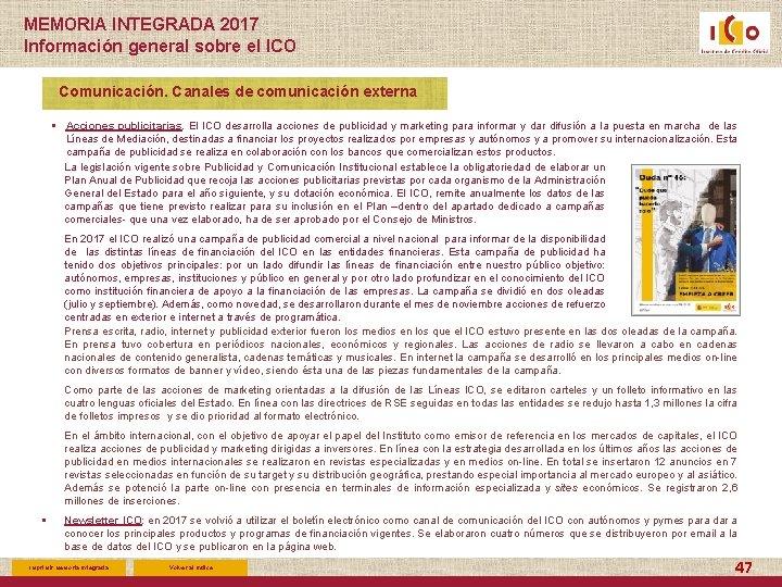 MEMORIA INTEGRADA 2017 Información general sobre el ICO Comunicación. Canales de comunicación externa §