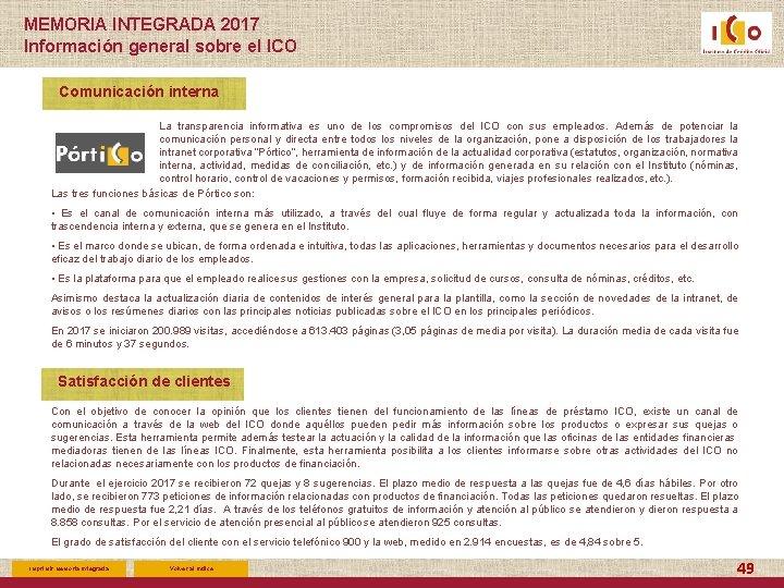 MEMORIA INTEGRADA 2017 Información general sobre el ICO Comunicación interna La transparencia informativa es