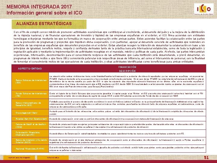 MEMORIA INTEGRADA 2017 Información general sobre el ICO ALIANZAS ESTRATÉGICAS Con el fin de