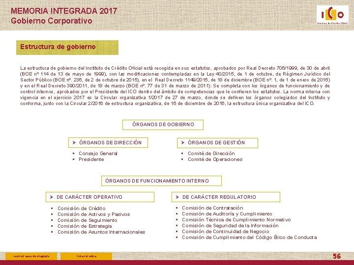 MEMORIA INTEGRADA 2017 Gobierno Corporativo Estructura de gobierno La estructura de gobierno del Instituto