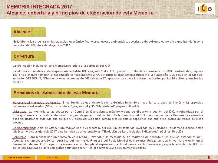 MEMORIA INTEGRADA 2017 Alcance, cobertura y principios de elaboración de esta Memoria Alcance Esta