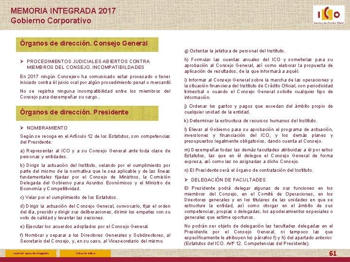 MEMORIA INTEGRADA 2017 Gobierno Corporativo Órganos de dirección. Consejo General g) Ostentar la jefatura