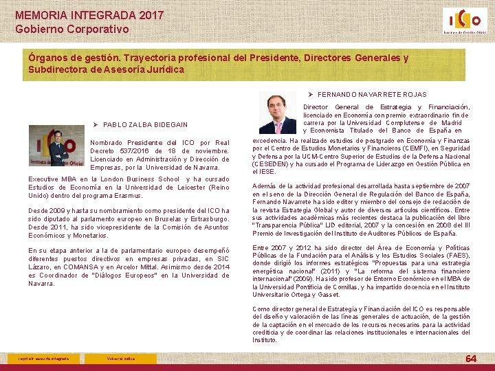 MEMORIA INTEGRADA 2017 Gobierno Corporativo Órganos de gestión. Trayectoria profesional del Presidente, Directores Generales