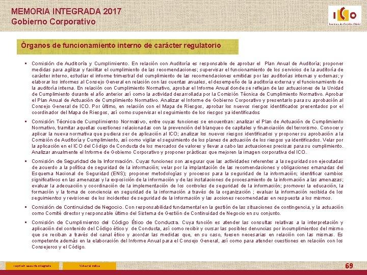 MEMORIA INTEGRADA 2017 Gobierno Corporativo Órganos de funcionamiento interno de carácter regulatorio § Comisión