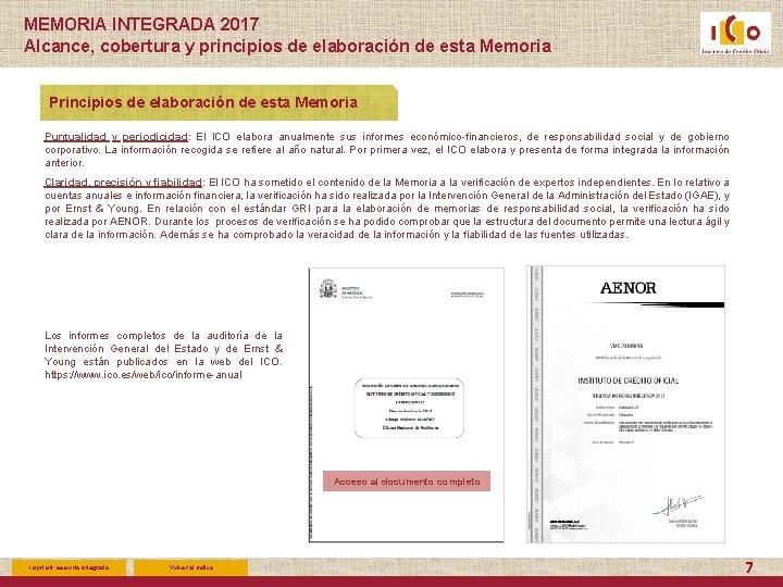MEMORIA INTEGRADA 2017 Alcance, cobertura y principios de elaboración de esta Memoria Puntualidad y