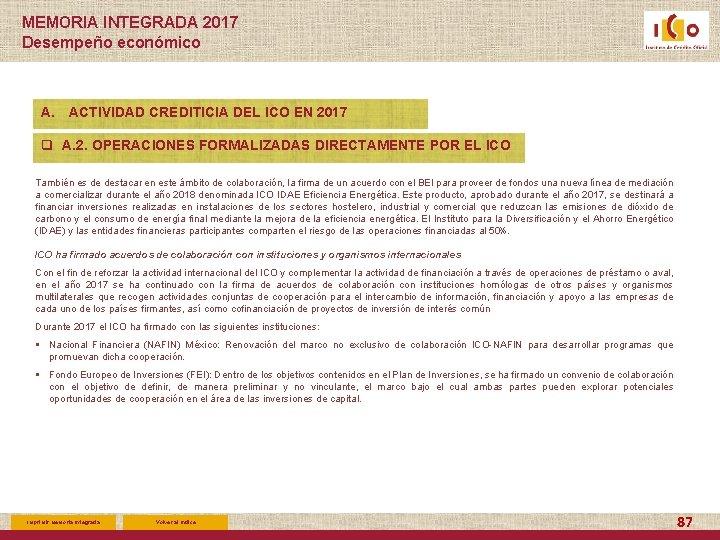 MEMORIA INTEGRADA 2017 Desempeño económico A. ACTIVIDAD CREDITICIA DEL ICO EN 2017 q A.