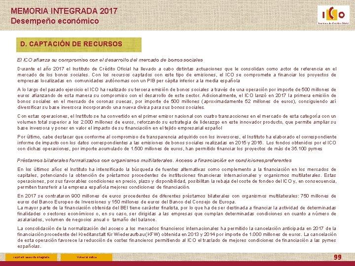 MEMORIA INTEGRADA 2017 Desempeño económico D. CAPTACIÓN DE RECURSOS El ICO afianza su compromiso
