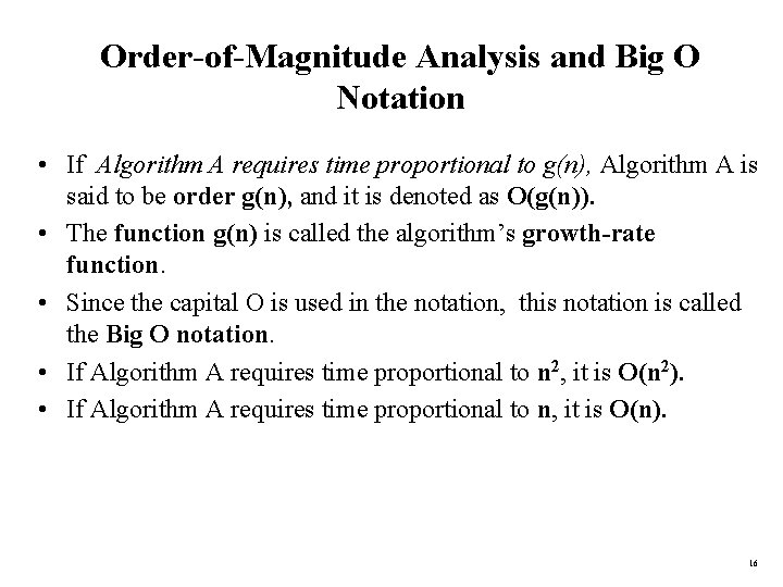 Order-of-Magnitude Analysis and Big O Notation • If Algorithm A requires time proportional to
