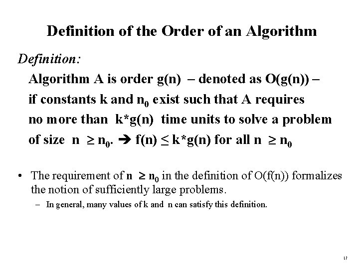 Definition of the Order of an Algorithm Definition: Algorithm A is order g(n) –