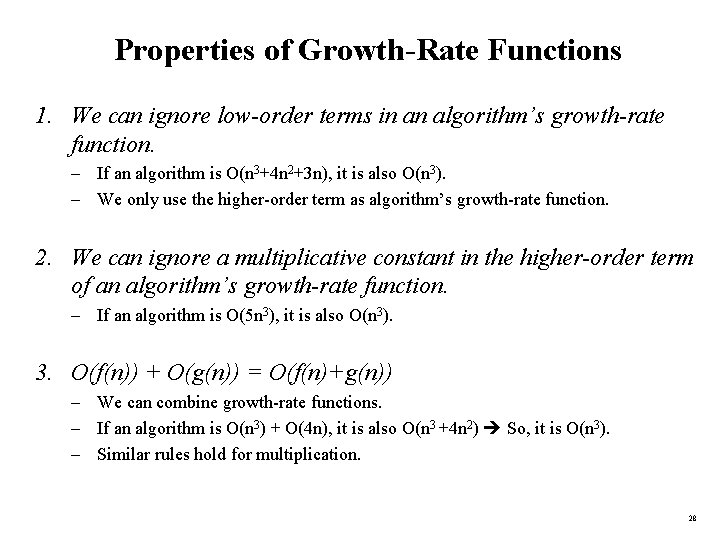 Properties of Growth-Rate Functions 1. We can ignore low-order terms in an algorithm's growth-rate