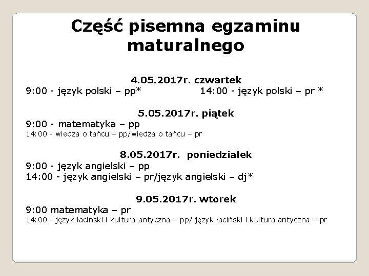 Część pisemna egzaminu maturalnego 4. 05. 2017 r. czwartek 9: 00 - język polski
