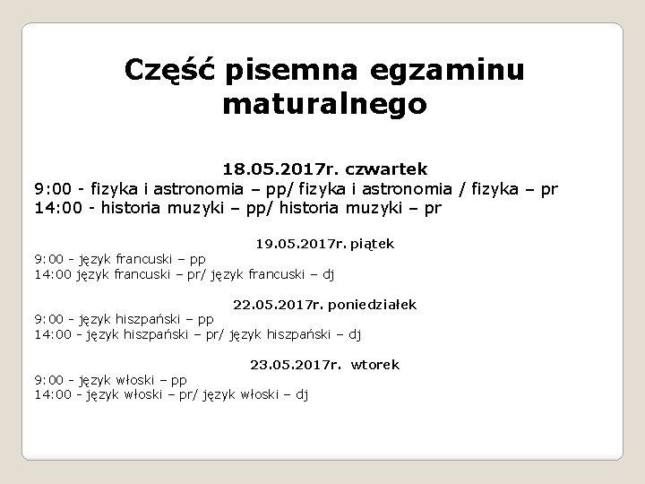 Część pisemna egzaminu maturalnego 18. 05. 2017 r. czwartek 9: 00 - fizyka i