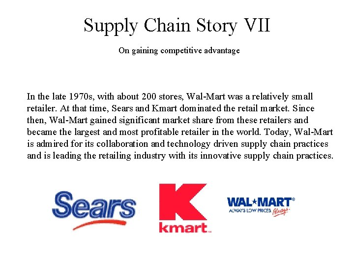 Supply Chain Story VII On gaining competitive advantage In the late 1970 s, with