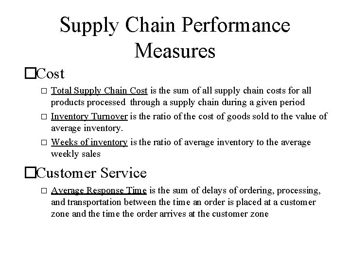 Supply Chain Performance Measures �Cost � � � Total Supply Chain Cost is the