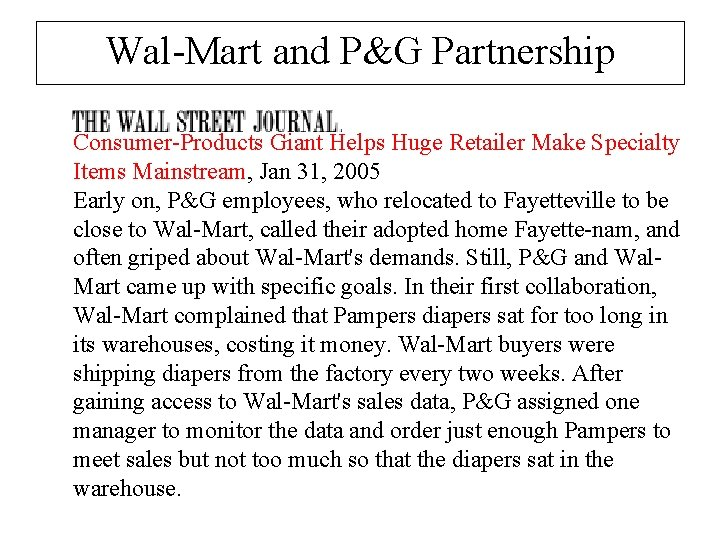 Wal-Mart and P&G Partnership Consumer-Products Giant Helps Huge Retailer Make Specialty Items Mainstream, Jan