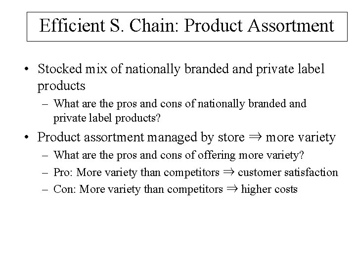 Efficient S. Chain: Product Assortment • Stocked mix of nationally branded and private label