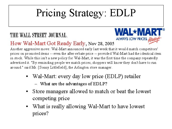 Pricing Strategy: EDLP How Wal-Mart Got Ready Early, Nov 28, 2005 Another aggressive move: