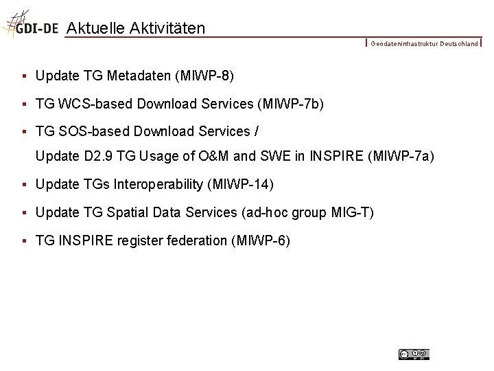 Aktuelle Aktivitäten Geodateninfrastruktur Deutschland § Update TG Metadaten (MIWP-8) § TG WCS-based Download Services