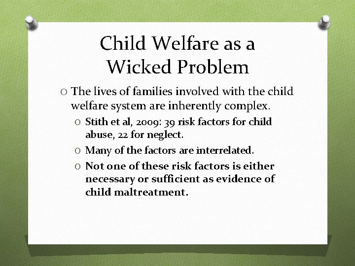 Child Welfare as a Wicked Problem O The lives of families involved with the